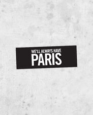 """Casablanca quote sticker! """"We'll always have Paris"""" Humphrey Bogart, Bergman"""
