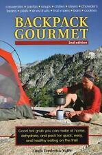 Backpack Gourmet: Good Hot Grub You Can Make at Home, Dehydrate, and Pack for Qu