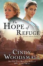 An Ada's House Novel: The Hope of Refuge Bk. 1 by Cindy Woodsmall (2009,...