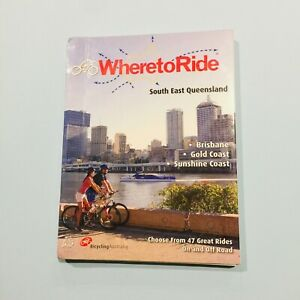 Where to Ride: South East Queensland by Ian Melvin