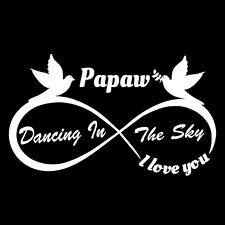 DANCING IN THE SKY IN LOVING MEMORY OF PAPAW IN HEAVEN STICKER VEHICLE DECAL