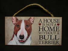 Bull Terrier A House Is Not A Home Brown White Dog wood Sign wall Plaque puppy