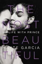 The Most Beautiful : My Life with Prince by Mayte Garcia (2017, Hardcover)