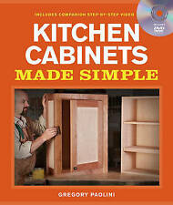 Building Kitchen Cabinets Made Simple: A Book and Companion Step-by-Step Video D