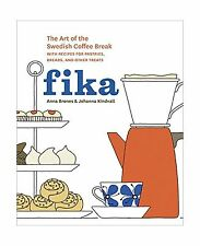 Fika: The Art of The Swedish Coffee Break with Recipes for Past... Free Shipping