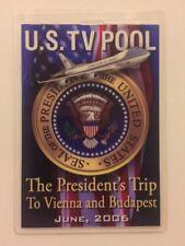 2006 President George W. Bush U.S. TV POOL Press Pass Trip to Vienna & Budapest