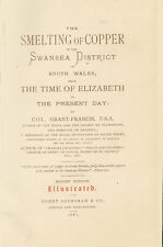 """THE SMELTING OF COPPER IN THE SWANSEA DISTRICT"" 1881 by COL. GRANT FRANCIS BOOK"