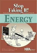 Energy Stop Faking It! Finally Understanding Science So You Can Teach It