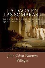 Parte II Del Siglo XVI Al Siglo XXI: La Daga en Las Sombras 2 : Las Grandes...