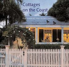 Cottages on the Coast: Fair Harbors and Secret Shores, Linda Leigh Paul, Good Bo