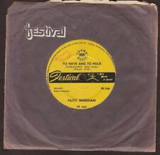 "PATTY MARKHAM - To Have And To Hold / I Only Came To Say Goodbye 7"" single 45rpm"