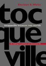 Tocqueville between Two Worlds: The Making of a Political and Theoretical Life,