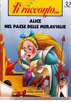 Ti racconto. Alice nel paese delle meraviglie - Fabbri - Libro nuovo in offerta!
