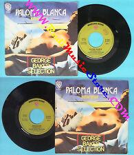 LP 45 7'' GEORGE BAKER SELECTION Paloma blanca Dreamboat 1975 no cd mc dvd (*)