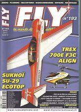 FLY N°193 TREX 700E F3C ALIGN / SUKHOI SU-29 ECOTOP / PRX-3A & PRX 5-A GRAUPNER