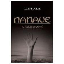 Nanaue : A Rex Bana Novel by David Booker (2013, Paperback)