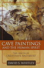 NEW Cave Paintings and the Human Spirit: The Origin of Creativity and Belief