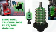 Sirio Bull Trucker 3000 PL 3500 Watts CB & 10M Mobile Antenna - Green LED!