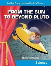 FROM THE SUN TO BEYOND PLUTO - MACCECA, STEPHANIE - NEW PAPERBACK BOOK