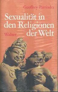 Geoffrey Parrinder - Sexualität in den Religionen der Welt - Walter Verlag