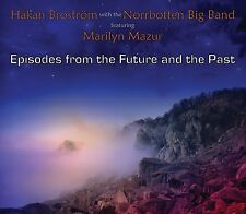 HAKAN BROSTROM & NORRBOTTEN BIG BAND - EPISODES FROM THE FUTURE AND THE PAST CD