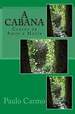 Contos de Amor e Morte: A Cabana : Contos de Amor e Morte by Paulo Carmo...
