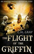 The Flight of the Griffin by C. Gray (2015, Paperback)