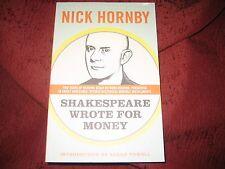 NICK HORNBY- SHAKESPEARE WROTE FOR MONEY ( PBK)