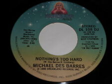 Michael Des Barres: Nothing's Too Hard (Stereo) / (Mono) 45