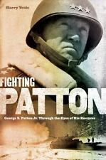 Fighting Patton: George S. Patton Jr. Through the Eyes of His Enemies, , Yeide,