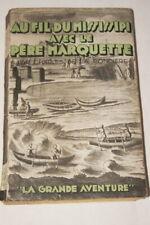 PERE MARQUETTE AU FIL DU MISSISSIPI LA RONCIERE AMERIQUE VOYAGE 1935