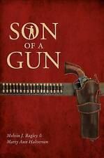 NEW Son of a Gun by Melvin J.  Bagley