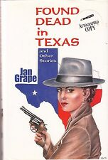 FOUND DEAD IN TEXAS/ (2002) Jan Grape SIGNED Mystery Short Story Collection