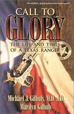 Call to Glory : The Life and Times of a Texas Ranger