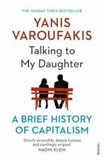 Talking to My Daughter A Brief History of Capitalism 9781784705756 | Brand New