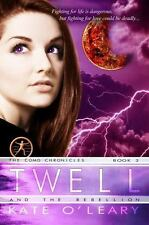 Twell and the Rebellion : The Como Chronicles, Book 2 by Kate O'Leary (2014,...