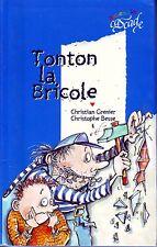 Tonton La Bricole * Christian GRENIER * Cascade Arc en ciel * dès 6 ans roman