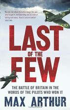 Last of the Few: The Battle of Britain in the Words of the Pil ,.9780753522295