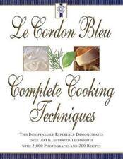 Le Cordon Bleu's Complete Cooking Techniques by Jeni Wright