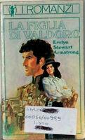 LA FIGLIA DI VALDORO EVELYN STEWART ARMSTRONG MONDADORI 1979