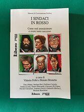 I SINDACI IN ROSSO - a cura di Vittorio Feltri e Renato Brunetta - Libero - 2006
