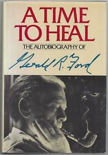 """""""A Time To Heal"""", by Gerald R. Ford, Signed 1st/1st, COA, UACC RD 036"""