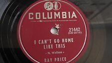 Ray Price - 78rpm single 10-inch – Columbia  #21442 I Can't Go Home Like This