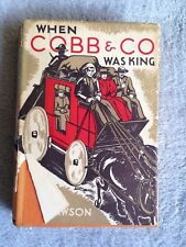 When Cobb & Co Was King / Will Lawson - 1936 - Hardback Book - SIGNED - RARE