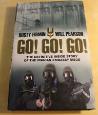 Go! Go! Go!: The  Inside Story of the Iranian Embassy Siege NEW HARD COVER
