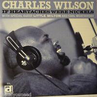 Charles Wilson - If Heartaches Were Nickels (CD, 2004, Delmark) Blues VG++