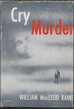 Cry Murder-William MacLeod Raine-Vintage Mystery 1st Ed. in Scarce DJ-1947