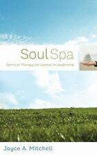 Soul Spa: Spiritual Therapy for Women in Leadership (77 Self-Care Treatments)
