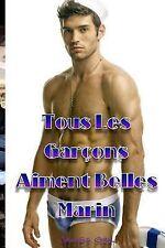 Tous les Garçons Aiment Belles Marin : French Verson by James Orr (2013,...