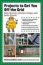 Projects to Get You Off the Grid Rain Barrels Chicken Coops Solar Prepper New!